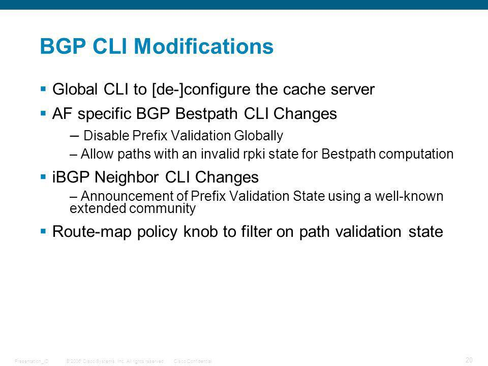 BGP CLI Modifications Global CLI to [de-]configure the cache server